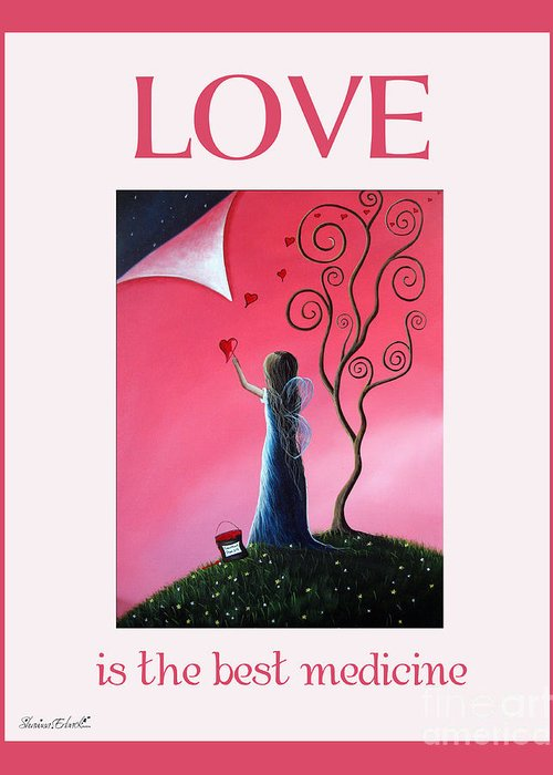 Love Greeting Card featuring the painting Love Is The Best Medicine By Shawna Erback by Shawna Erback