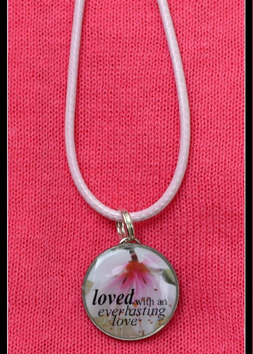 Pendant Greeting Card featuring the jewelry Loved With An Everlasting Love Pendant by Carla Parris