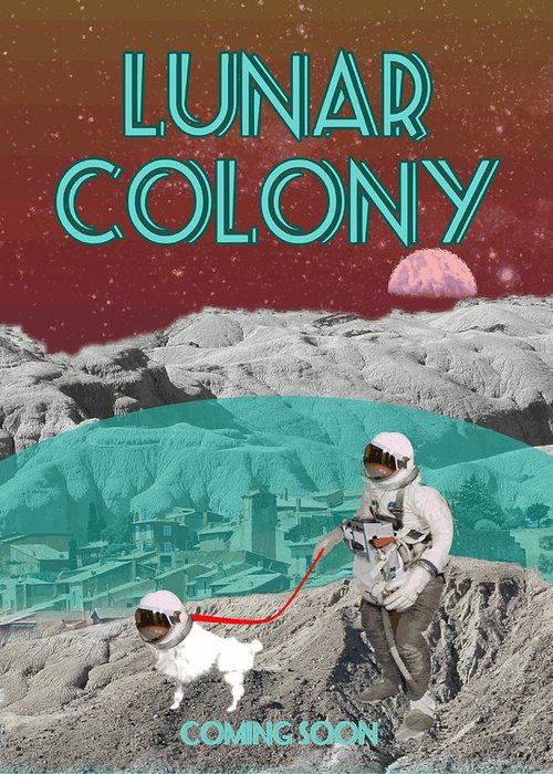 Lunar Colony Coming Soon Advertisement Greeting Card featuring the digital art Lunar Colony Coming Soon Advertisement by