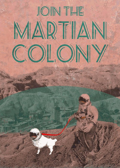 Martian Colony Advertisement Greeting Card featuring the digital art Martian Colony Mars Travel Advertisement by