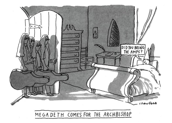 Megadeth Comes For The Archbishop 'did You Bring The Amps?' (archbishop In Bed Speaks To Rock Group Megadeath As They Enter His Room) Religion Greeting Card featuring the drawing Megadeath Comes For The Archbishop 'did You Bring by Michael Crawford