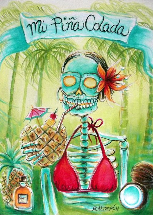 Day Of The Dead Greeting Card featuring the painting Mi Pina Colada by Heather Calderon