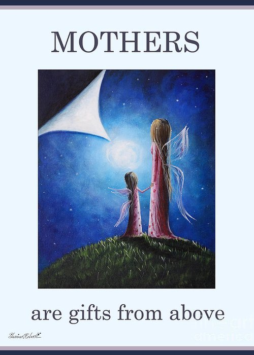 Inspirational Greeting Card featuring the painting Mother's Are Gifts From Above By Shawna Erback by Shawna Erback