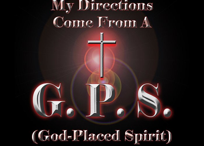 Gps Greeting Card featuring the digital art My Gps by Carolyn Marshall