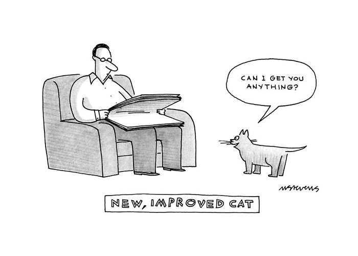 New Greeting Card featuring the drawing New, Improved Cat 'can I Get You Anything?' by Mick Stevens