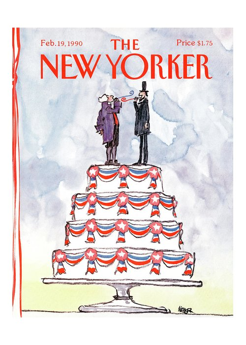 (george Washington And Abraham Lincoln Stand Atop A Patriotic Decorated Cake.) Presidents Greeting Card featuring the painting New Yorker February 19th, 1990 by Robert Weber