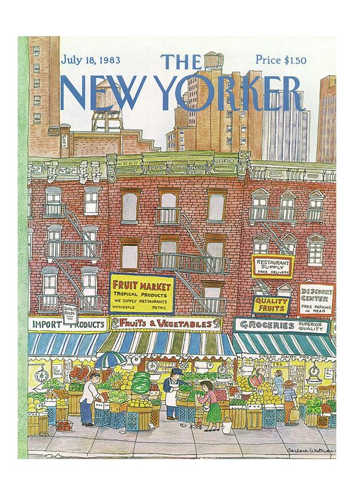 (a Row Of Fruit And Vegetable Markets And Grocery Stores On The Ground Floor Of Brick Buildings With Tall Apartment Buildings And Skyscrapers In The Distance.) New York City Shopping Urban Architecture Food Barbara Westman Bwa Artkey 47368 Greeting Card featuring the painting New Yorker July 18th, 1983 by Barbara Westman