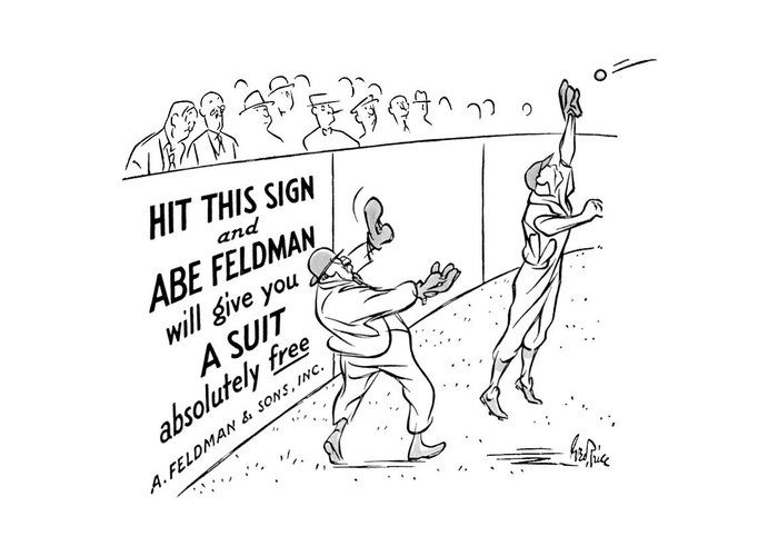 New yorker october 8th 1938 greeting card for sale by george price sign in outfield of baseball diamond hit this sign and abe feldman will m4hsunfo