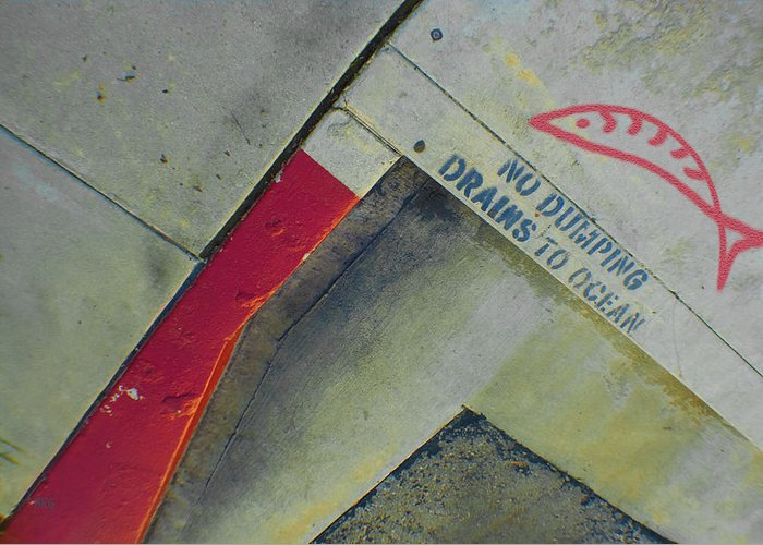 Urban Abstract Greeting Card featuring the photograph No Dumping - Drains To Ocean No 1 by Ben and Raisa Gertsberg