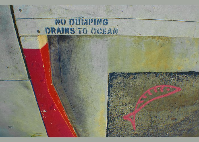 Urban Abstract Greeting Card featuring the photograph No Dumping - Drains To Ocean No 2 by Ben and Raisa Gertsberg
