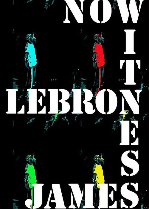 Lebron James King Cleveland Cavaliers Akron Ohio Basketball Heat Miami Sports Lakers Losangeles California Staples Center Greeting Card featuring the photograph Now Witness Lebron James by J Anthony