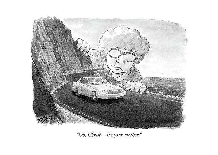 Relationships Problems Marriage Family  (giant Woman Watching Car Drive Down Road.) 120114 Hbl Harry Bliss Greeting Card featuring the drawing Oh, Christ - It's Your Mother by Harry Bliss