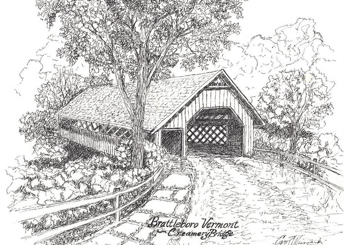 Covered Bridge Greeting Card featuring the drawing Old Creamery Bridge In Brattleboro Vermont by Carol Wisniewski
