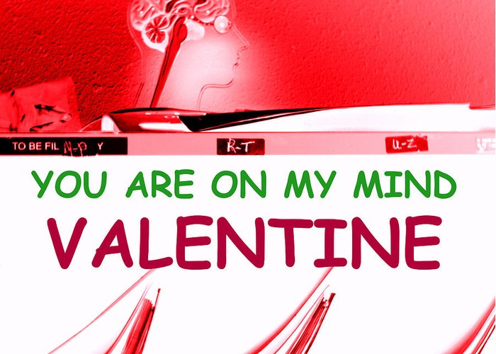 Valentine Greeting Card featuring the photograph On My Mind Valentine by Joe Jake Pratt
