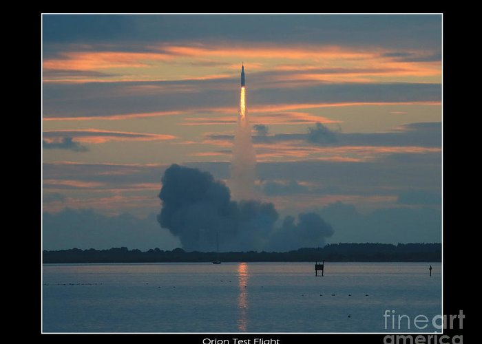 Orion Launch Greeting Card featuring the photograph Orion Test Flight by Jeffrey Wills