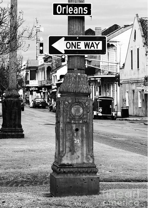 Orleans One Way Greeting Card featuring the photograph Orleans One Way by John Rizzuto
