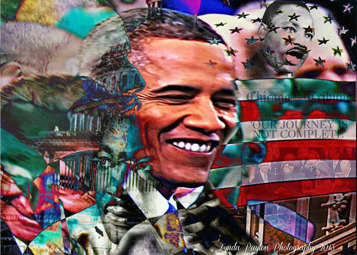 Barack Obama Prints Greeting Card featuring the mixed media Our Journey Is Not Complete by Lynda Payton