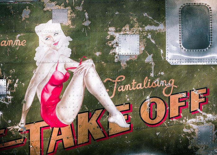 Pinup Greeting Card featuring the photograph Pinup Girl - Aircraft Nose Art - Take Off Anne by Gary Heller