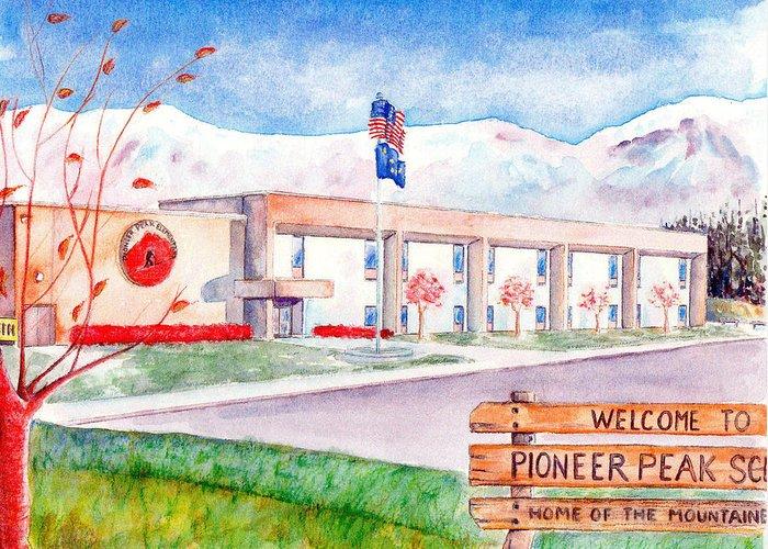 Pioneer Peak Elementary Greeting Card featuring the painting Pioneer Peak Elementary School by Terri Pfister