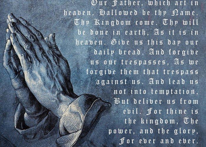 Praying Hands Lords Prayer Greeting Card featuring the digital art Praying Hands Lords Prayer by Albrecht Durer