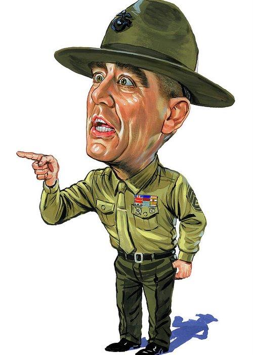 Gunnery Sergeant Hartman Greeting Card featuring the painting R. Lee Ermey as Gunnery Sergeant Hartman by Art