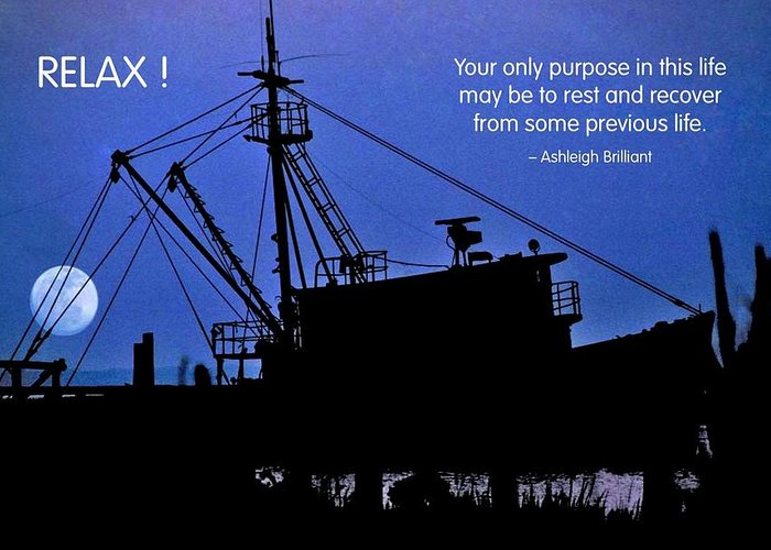 Quotation Greeting Card featuring the photograph Relax by Mike Flynn