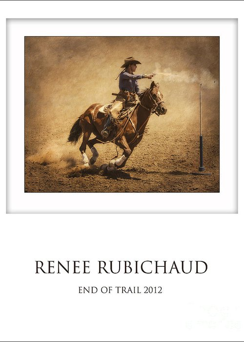 Mounted Shooting Greeting Card featuring the photograph Renee Rubichaud At End Of Trail by Priscilla Burgers