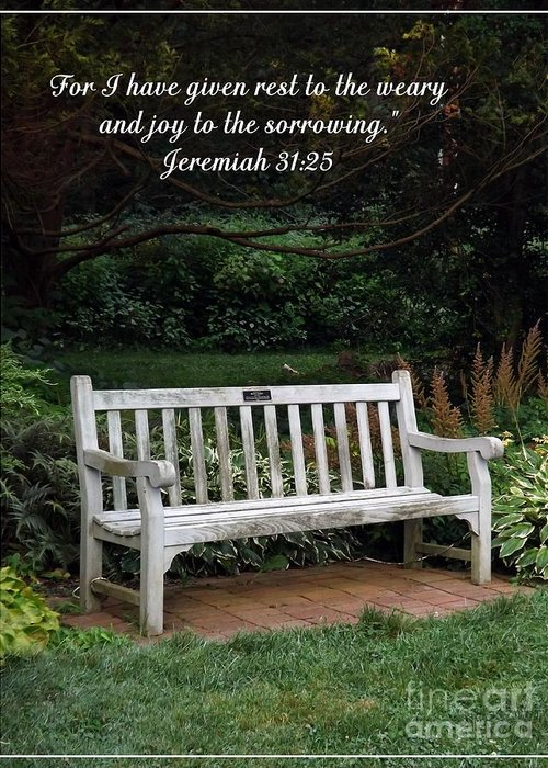Scripture Greeting Card featuring the photograph Rest For The Weary by Sara Raber