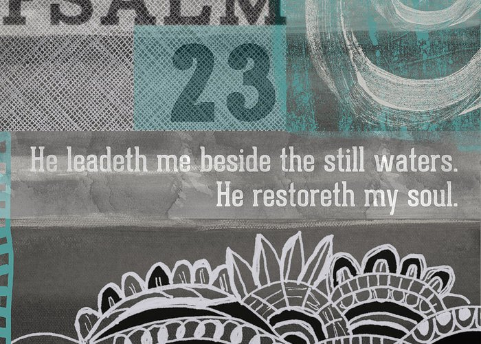 Psalm 23 Greeting Card featuring the mixed media Restoreth My Soul- Contemporary Christian Art by Linda Woods