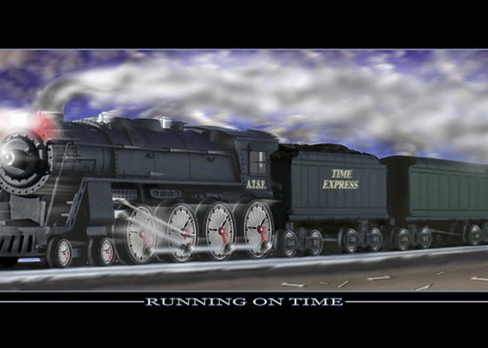 Time Related Art Greeting Card featuring the photograph Running On Time by Mike McGlothlen