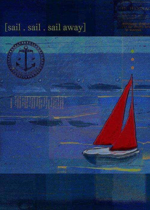 Sailboat Greeting Card featuring the digital art Sail Sail Sail Away - J173131140v02 by Variance Collections