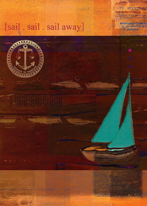 Sailboat Greeting Card featuring the digital art Sail Sail Sail Away - J173131140v3c4b by Variance Collections