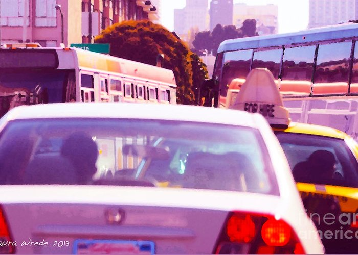 Fuchsia Greeting Card featuring the painting San Francisco Traffic Jam by Artist and Photographer Laura Wrede