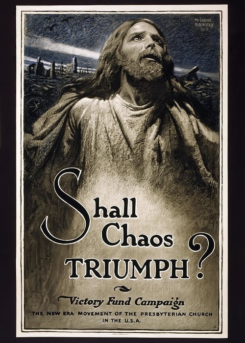 world War 1 Poster Greeting Card featuring the photograph Shall Chaos Triumph - W W 1 - 1919 by Daniel Hagerman