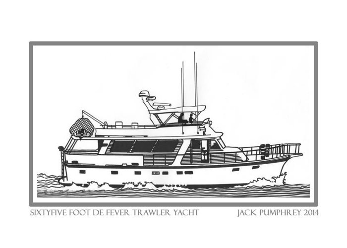Yacht Portraits Greeting Card featuring the drawing Sixtyfive Foot Defever Trawler Yacht by Jack Pumphrey