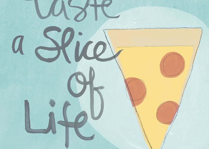 Pizza Greeting Card featuring the painting Slice Of Life by Linda Woods