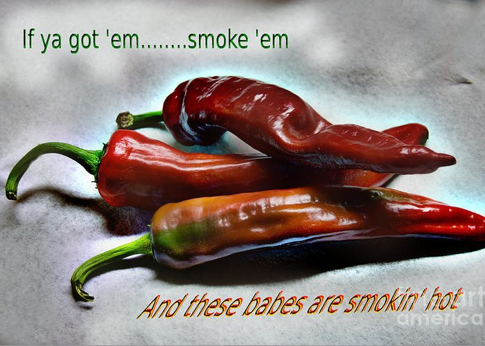 Hot Greeting Card featuring the photograph Smokin' by The Stone Age