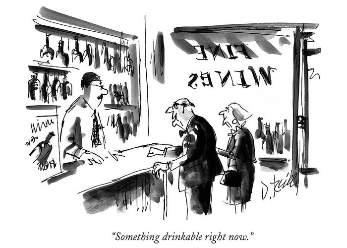 Wine Greeting Card featuring the drawing Something Drinkable Right Now by Donald Reilly