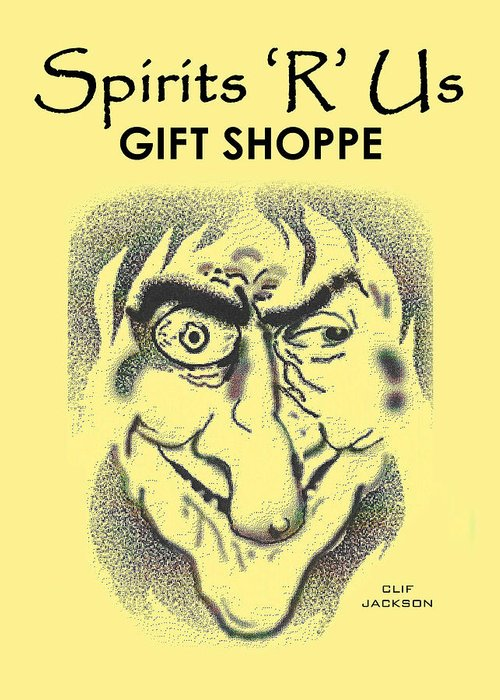 Clif Jackson Art Greeting Card featuring the digital art Spirits 'r' Us Gift Shoppe by Clif Jackson