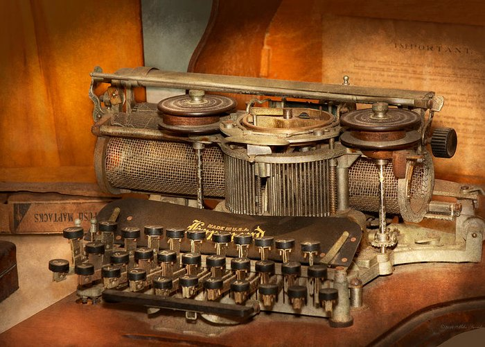Steampunk Greeting Card featuring the photograph Steampunk - The History Of Typing by Mike Savad