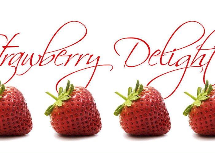 Strawberry Greeting Card featuring the photograph Strawberry Delight by Natalie Kinnear