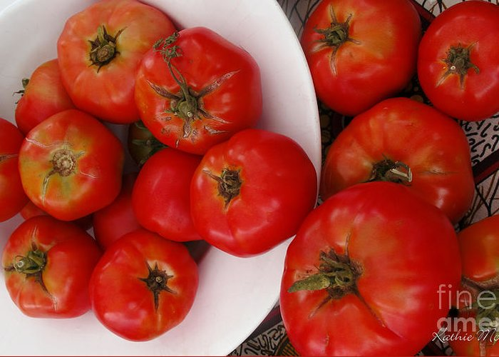 Kathie Mccurdy Greeting Card featuring the photograph Summer Tomatoes by Kathie McCurdy
