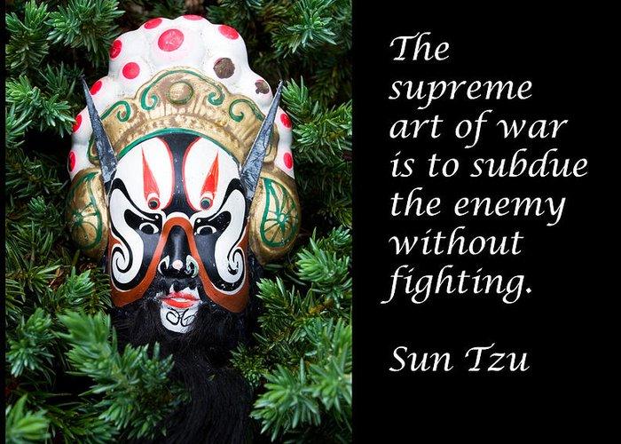 Sun Tzu Greeting Card featuring the photograph Sun Tzu's The Art Of War by William Patrick