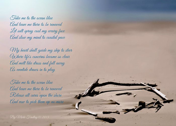 Poem Greeting Card featuring the photograph Take Me To The Ocean Blue by Micki Findlay