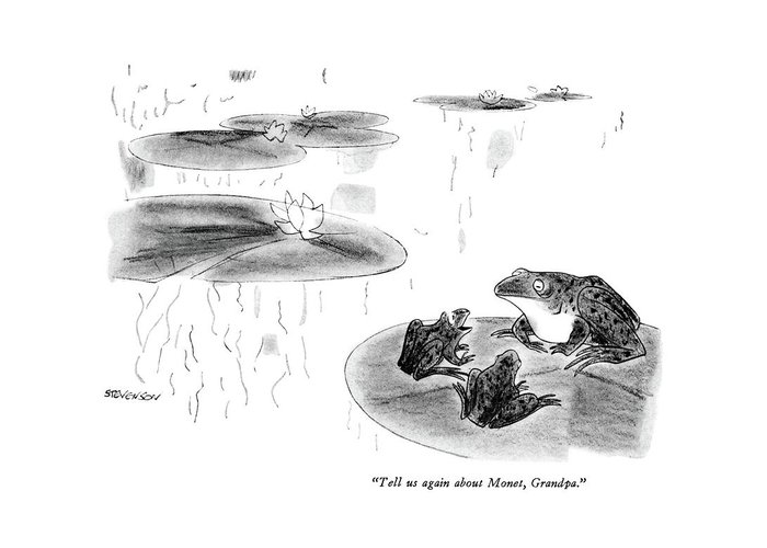 72942 Jst James Stevenson (two Little Bullfrogs To Big Bullfrog. On Lily Pad. Refers To Manet's Famous Painting Greeting Card featuring the drawing Tell Us Again About Monet by James Stevenson