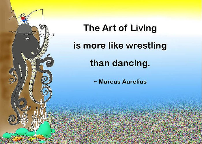 Quotation Greeting Card featuring the photograph The Art Of Living by Mike Flynn