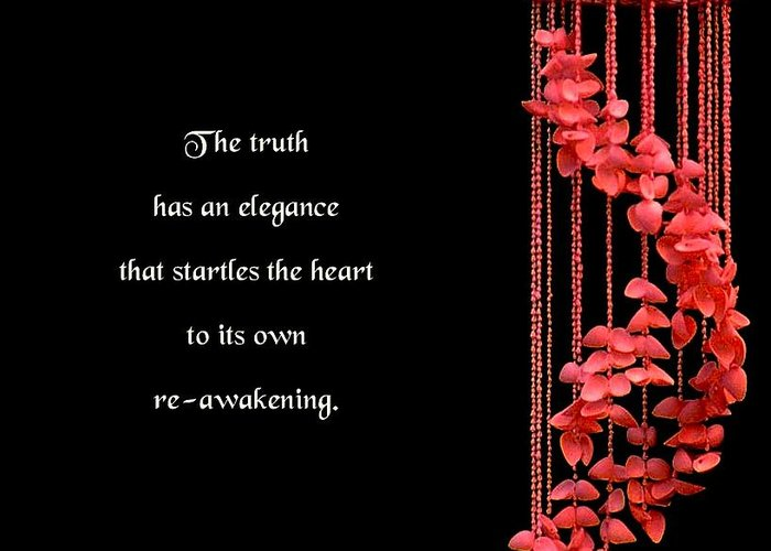 Quotation Greeting Card featuring the photograph The Elegance Of Truth by Mike Flynn