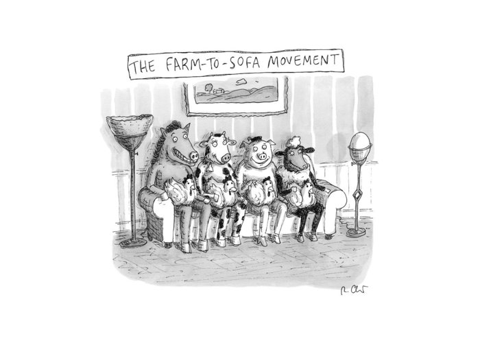 Couch Greeting Card featuring the drawing The Farm-to-sofa Movement by Roz Chast