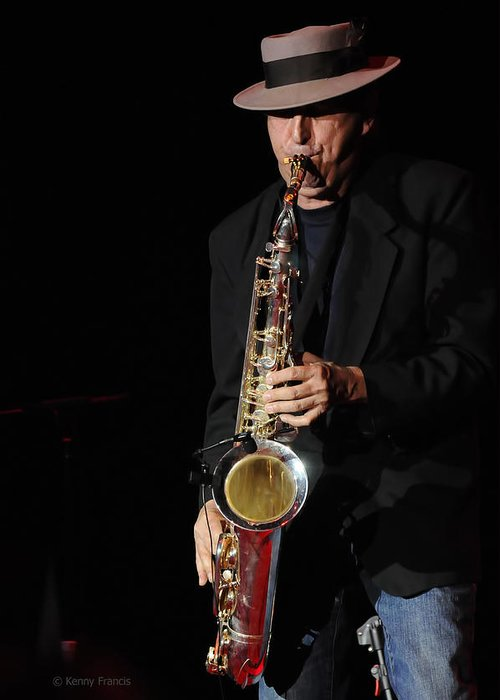 Kenny Francis Greeting Card featuring the photograph The Sax Man by Kenny Francis