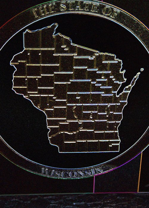Map Greeting Card featuring the photograph The State Of Wisconsin by Kay Novy